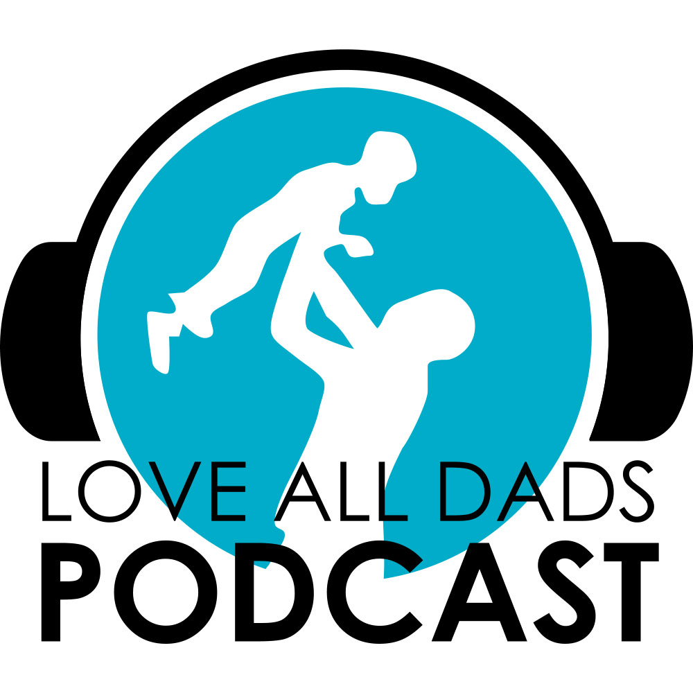 love-all-dads-podcast