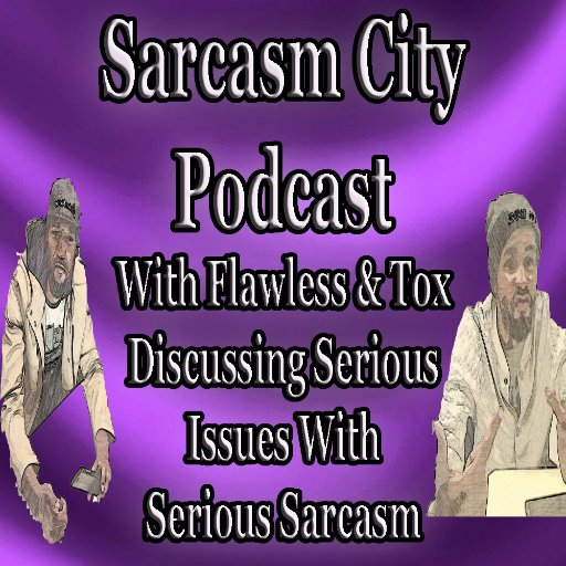 Sarcasm City Podcast